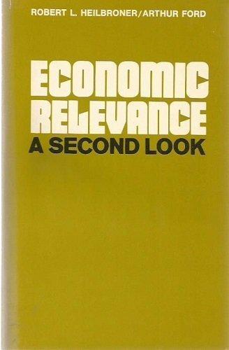 Economic relevance: A second look: Robert L.; Ford, Arthur M. Heilbroner