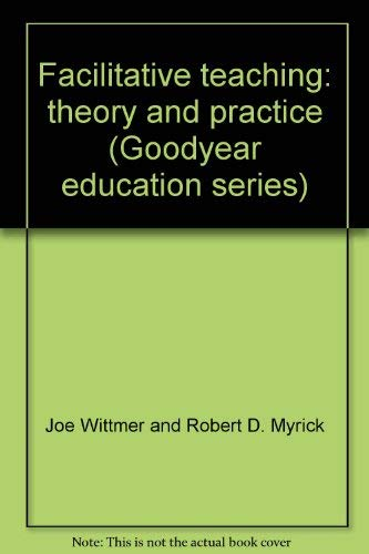 9780876202876: Facilitative teaching: theory and practice (Goodyear education series)
