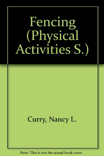 Fencing (Physical Activities S): Curry, Nancy L