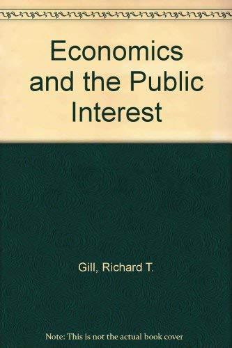 9780876203163: Economics and the Public Interest