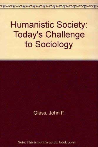 9780876203965: Humanistic Society: Today's Challenge to Sociology
