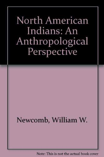 9780876206249: North American Indians: An Anthropological Perspective (Goodyear regional anthropology series)