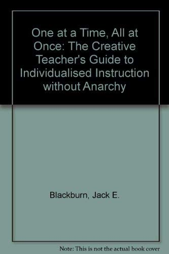 9780876206379: One at a Time All at Once: The Creative Teacher's Guide to Individualized Instruction Without Anarchy (Goodyear education series)