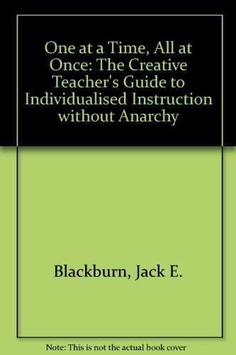 9780876206386: One at a Time All at Once: The Creative Teachers Guide to Individualized Instruction Without Anarchy