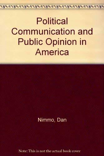 Political communication and public opinion in America.: Nimmo, Dan D