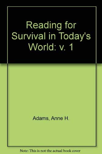 Reading for Survival in Today's World: v. 1 (9780876207697) by Anne H. Adams; etc.