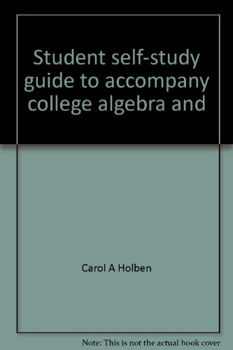 9780876208533: Student self-study guide to accompany college algebra and trigonometry, second edition