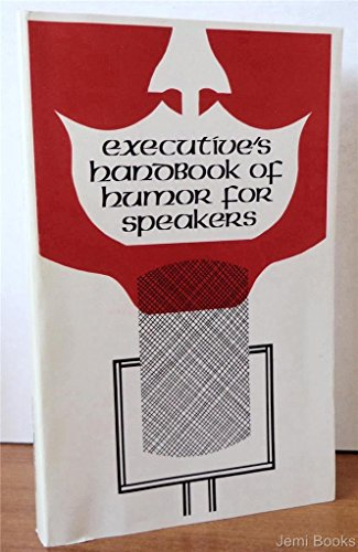 Executive's Handbook of Humor for Speakers (0876220227) by Unknown
