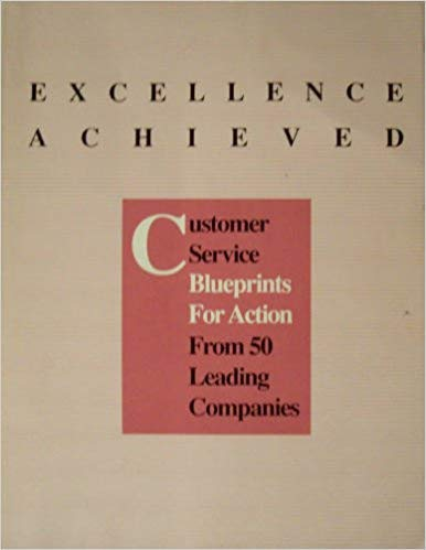 9780876220788: Excellence achieved: Customer service blueprints for action from 50 leading companies