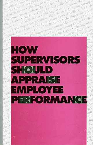 How Supervisors Should Appraise Employee Performance (0876221274) by Bureau of Business Practice