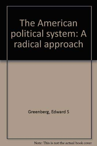 9780876260302: The American Political System: A Radical Approach