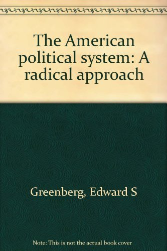9780876260418: The American political system: A radical approach