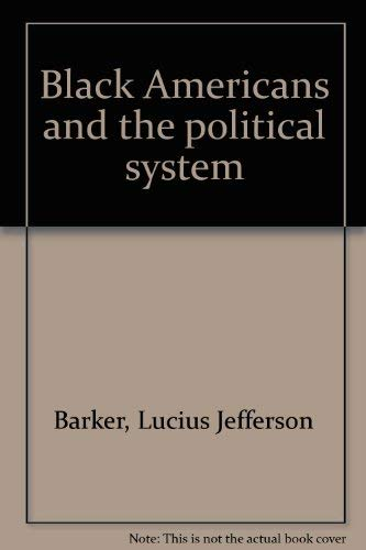 9780876260791: Black Americans and the political system