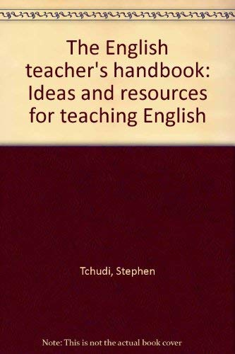 9780876262436: The English teacher's handbook: Ideas and resources for teaching English