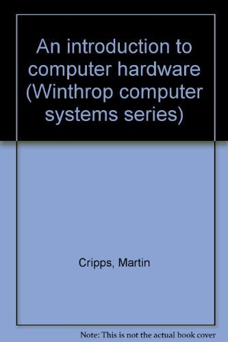 An Introduction to Computer Hardware: Cripps, Martin