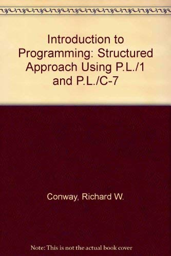 Introduction to Programming: Structured Approach Using PL/1: Richard Walter Conway,