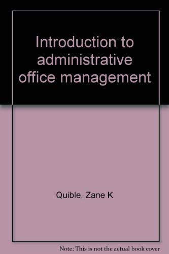 Introduction to administrative office management: Quible, Zane K