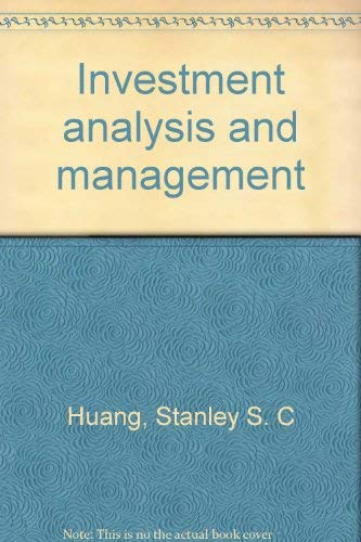 Investment Analysis and Management: Stanley S. C. Huang