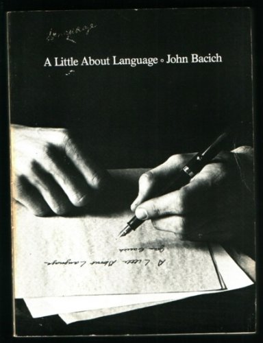 A Little About Language: John Bacich