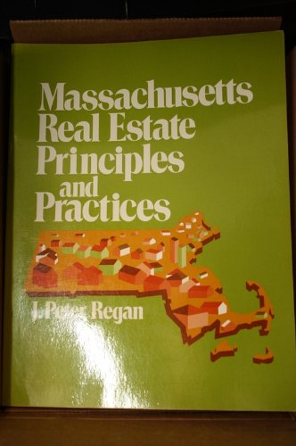 Massachusetts real estate principles and practices: Regan, James Peter