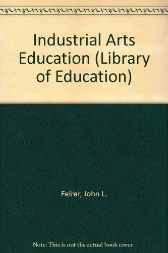Industrial Arts Education: John L. Feirer