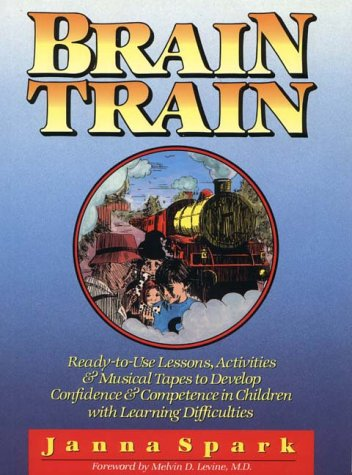 9780876281925: Brain Train: Ready-To-Use Lessons, Activities & Musical Tapes to Develop Confidence & Competence in Children With Learning Difficulties/Brain Train's