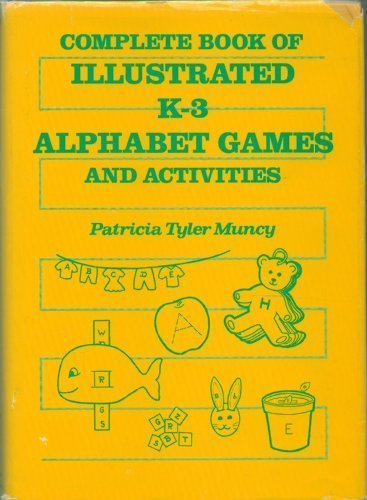 9780876282304: Complete Book of Illustrated K-3 Alphabet Games and Activities
