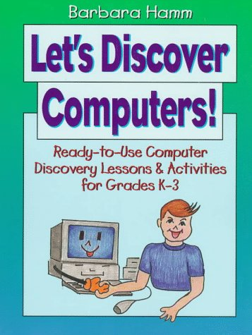 9780876282717: Let's Discover Computers!: Ready-To-Use Computer Discovery Lessons & Activities for Grades K-3