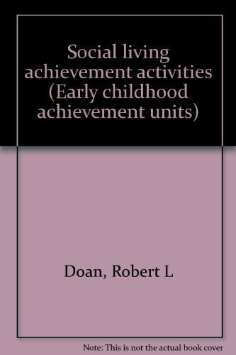 Social living achievement activities (Early childhood achievement units): Doan, Robert L