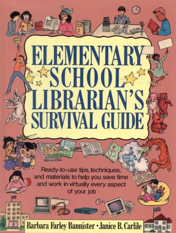 9780876282977: Elementary School Librarian's Survival Guide: Ready-To-Use Tips, Techniques, and Materials to Help You Save Time and Work in Virtually Every Aspec
