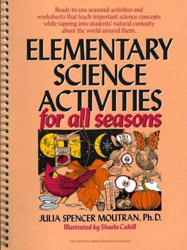 Elementary Science Activities for All Seasons: Moutran, Jilian
