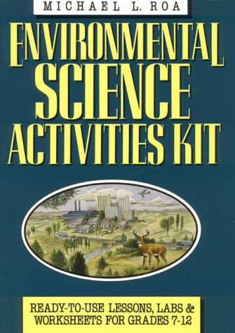 9780876283042: Environmental Science Activities Kit: Ready-To-Use Lessons, Labs, and Worksheets for Grades 7-12 (J-B Ed: Activities)