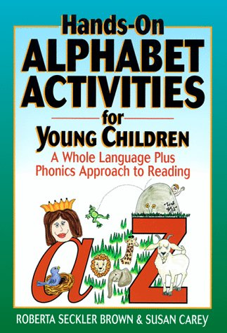 9780876283943: Hands-On Alphabet Activities for Young Children: A Whole Language Plus Phonics Approach to Reading