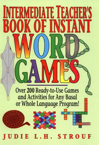 9780876284582: Intermediate Teacher's Book of Instant Word Games: Over 200 Ready-to-Use Games and Activities for Any Basal or Whole Language Program!