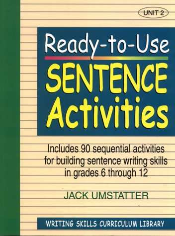 9780876284834: Ready-to-Use Sentence Activities: Unit 2, Includes 90 Sequential Activities for Building Sentence Writing Skills in Grades 6 through 12 (Vol 2)