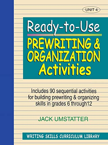 9780876284858: Ready-To-Use Prewriting and Organization Activities: Unit 4, Includes 90 Sequential Activities for Building Prewriting and Organizing Skills in ... Activity (Writing Skills Curriculum Library)