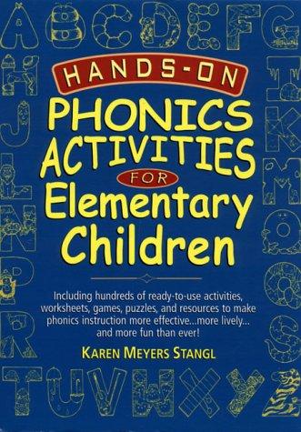 Hands-On Phonics Activities for Elementary Children: Karen Meyers Stangl
