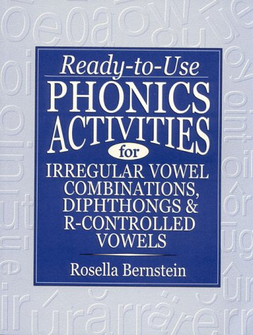 Ready-To-Use Phonics Activities for Irregular Vowel Combinations,: Bernstein, Rosella