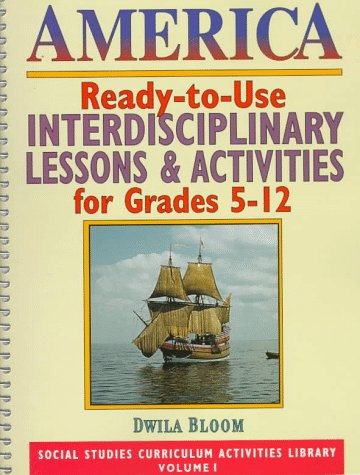 9780876285893: America: Ready-To-Use Interdisciplinary Lessons & Activities for Grades 5-12 (Social Studies Curriculum Activities Library)