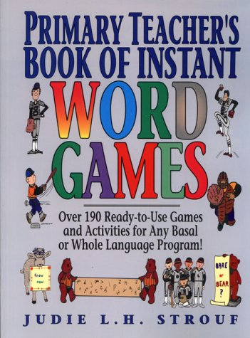 9780876285961: Primary Teacher's Book of Instant Word Games: Over 190 Ready-To-Use Games and Activities for Any Basal or Whole Language Program!