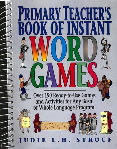 9780876286357: Primary Teacher's Book of Instant Word Games: Over 190 Ready-To-Use Games and Activities for Any Basal or Whole Language Program!