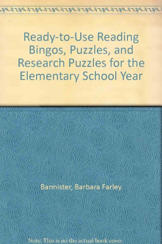 Ready-To-Use Reading Bingos, Puzzles, and Research Puzzles for the Elementary School Year: ...