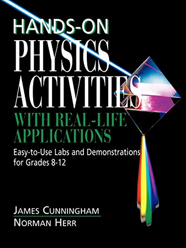 Hands-On Physics Activities with Real-Life Applications: Easy-to-Use: Cunningham, James; Herr,