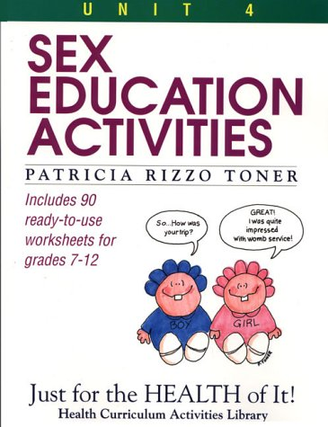 Sex Education Activities (Just for the Health of It!, Unit 4) (9780876288511) by Patricia Rizzo Toner