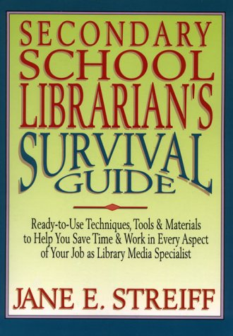 9780876288757: Secondary School Librarian's Survival Guide: Ready-To-Use Techniques, Tools & Materials to Help You Save Time & Work in Every Aspect of Your Job As L