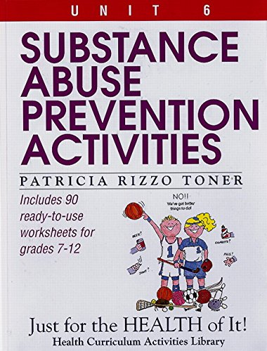 Substance Abuse Prevention Activities (Unit 6 of Just For The Health Of It! Series) (Just for the Health of It!, Unit 6) (9780876288795) by Patricia Rizzo Toner