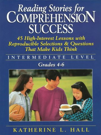 Reading Stories for Comprehension Success : Intermediate: Katherine Louise Hall