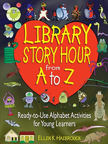 9780876288955: Library Story Hour from A to Z: Ready-To-Use Alphabet Activities for Young Learners