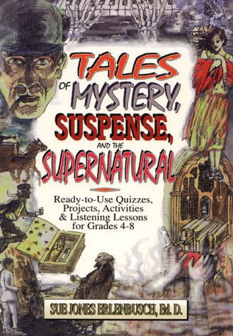 9780876289082: Tales of Mystery, Suspense, and the Supernatural: Ready-To-Use Quizzes, Projects, Activities and Listening Lessons for Grades 4-8/Spiral