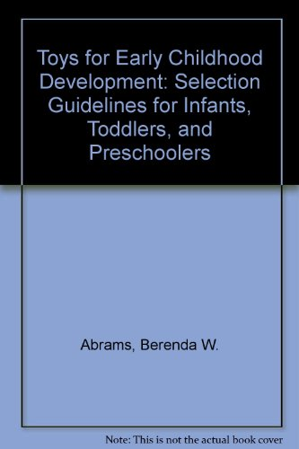9780876289242: Toys for Early Childhood Development: Selection Guidelines for Infants, Toddlers, and Preschoolers